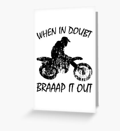 When In Doubt, Braaap It Out Greeting Card