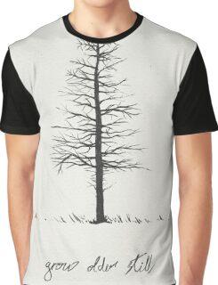 grow older still Graphic T-Shirt