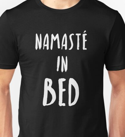 "Funny Yoga T-Shirt ""Namaste In Bed"" Unisex T-Shirt"
