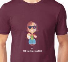 TER-MOM-NATED! Unisex T-Shirt