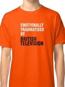 Emotionally traumatised by 03 Classic T-Shirt