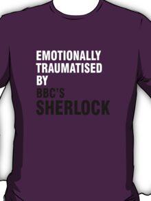 Emotionally traumatised by 04 T-Shirt