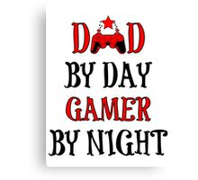 Dad By Day Gamer By Night Canvas Print