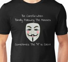 "Be Careful When Blindly Following the Masses - Sometimes the ""M"" Is Silent Unisex T-Shirt"