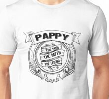 Pappy -The Man The Myth The Legend Unisex T-Shirt