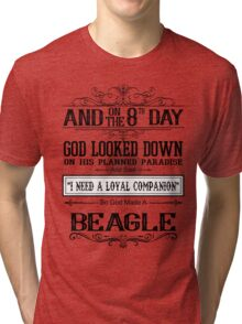 And 8th Day God Look Down God Made A Beagle Tri-blend T-Shirt