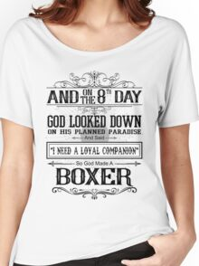 And 8th Day God Look Down God Made A Boxer Women's Relaxed Fit T-Shirt