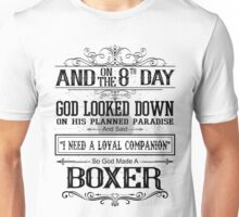 And 8th Day God Look Down God Made A Boxer Unisex T-Shirt