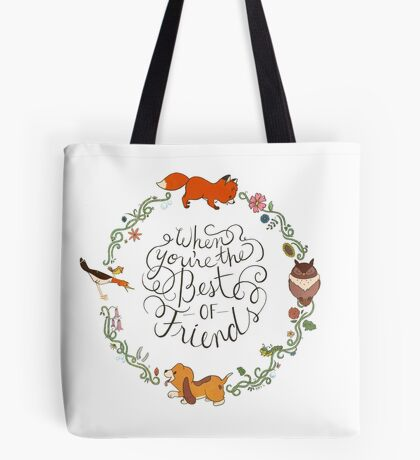 When You're the Best of Friends Tote Bag