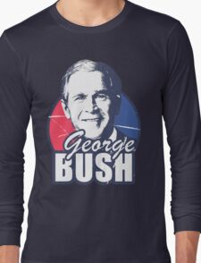 George Bush is funny Long Sleeve T-Shirt