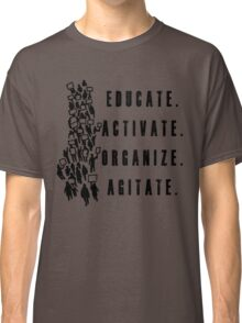 Educate. Activate. Organize. Agitate. - Activist Protesters Marching Classic T-Shirt
