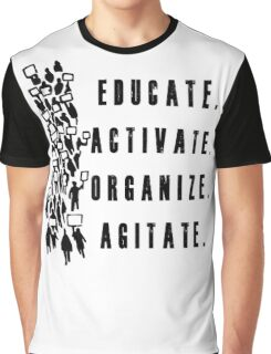 Educate. Activate. Organize. Agitate. - Activist Protesters Marching Graphic T-Shirt