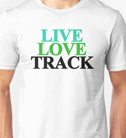 Live, Love, Track! Unisex T-Shirt