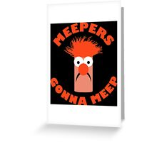 Meepers Gonna Meep Greeting Card