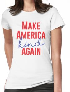 Make America Kind Again Womens Fitted T-Shirt