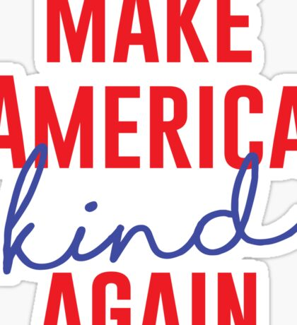 Make America Kind Again Sticker
