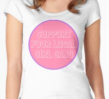 Support Your Local Girl Gang! Women's Fitted Scoop T-Shirt