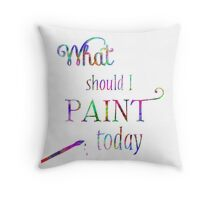 What Should I Paint Art Throw Pillow
