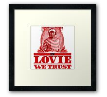 In Lovie We Trust Framed Print