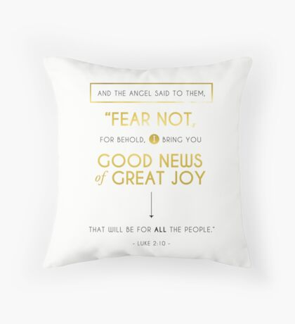 Fear Not, for behold, I bring you Good News... Throw Pillow