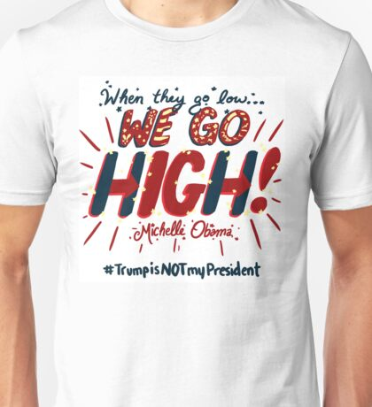We Go High! Unisex T-Shirt