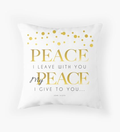 Peace I leave with you... Throw Pillow