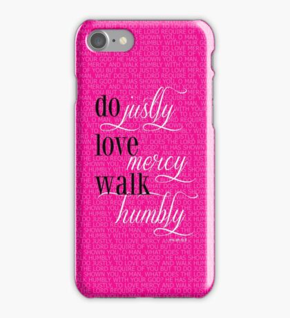 Do Justly | Micah 6:8  iPhone Case/Skin