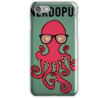 Nerdopus... iPhone Case/Skin