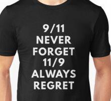 9/11 Never Forget 11/9 Always Regret Unisex T-Shirt