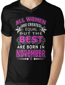 All Women Are Created Equal But The Best Are Born In November Mens V-Neck T-Shirt