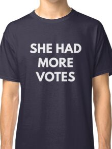She Had More Votes - Not My President Classic T-Shirt