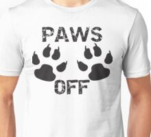 Paws Off Unisex T-Shirt