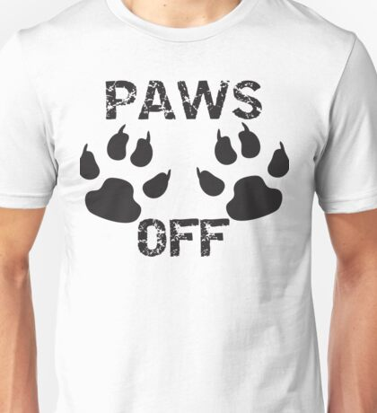 Paws Off Unisex T-Shirt