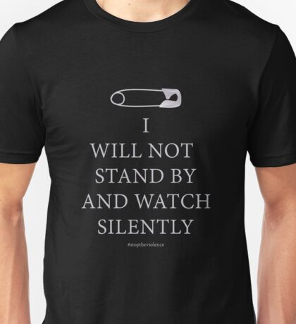 Safety Pin Shirt I will not stand by and watch silently Unisex T-Shirt