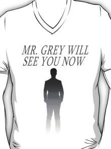 Mr. Grey Will See You Now T-Shirt