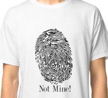 Not Mine! Classic T-Shirt