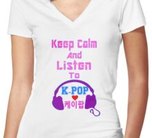 ♫Keep Calm & Listen to K-Pop♪ Women's Fitted V-Neck T-Shirt