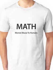 Math: Mental abuse to human Unisex T-Shirt