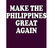 Make The Philippines Great Again Photographic Print
