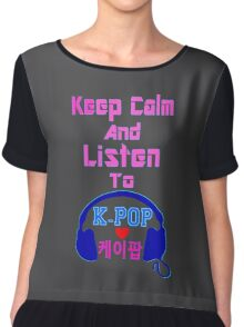 ♫Keep Calm & Listen to K-Pop♪ Chiffon Top