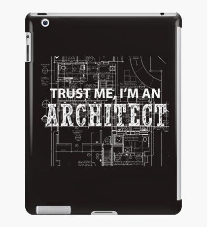 I'm An Architect  iPad Case/Skin
