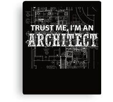 I'm An Architect  Canvas Print