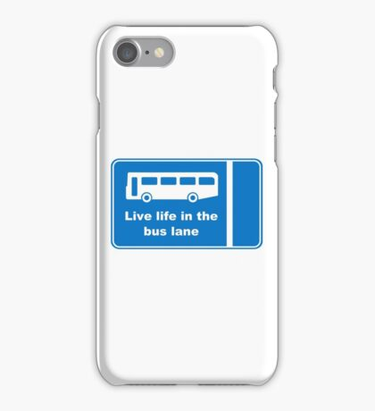 Live Life In The Bus Lane iPhone Case/Skin