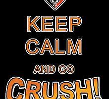 Keep Calm Crush by crushfansunited
