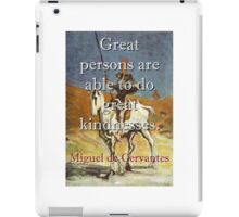 Great Persons Are Able - Cervantes iPad Case/Skin
