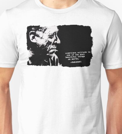 Charles BUKOWSKI - solitude QUOTE Unisex T-Shirt