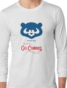 Go Cubbies Long Sleeve T-Shirt