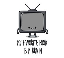 My Favorite Food Is A Brain Photographic Print