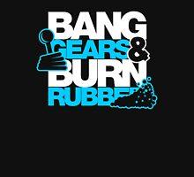 BANG GEARS  & BURN RUBBER (1) T-Shirt