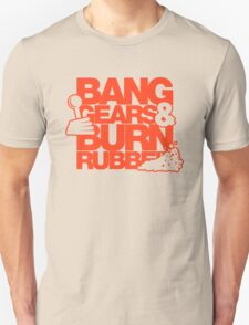 BANG GEARS  & BURN RUBBER (3) Unisex T-Shirt